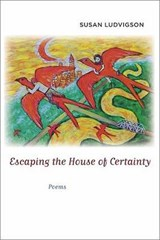 Escaping the House of Certainty | Susan G. Ludvigson |