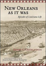 New Orleans as It Was | Henry C. Castellanos |