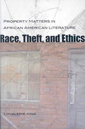 Race, Theft, and Ethics | Lovalerie King |