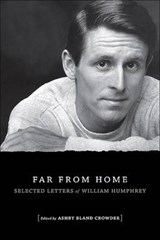 Far from Home | William Humphrey |