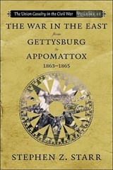 The War in the East from Gettysburg to Appomattox, 1863-1865 | Stephen Z. Starr |