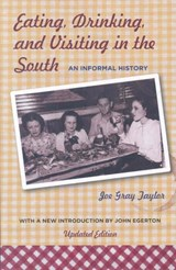 Eating, Drinking, and Visiting in the South | Joe Gray Taylor |