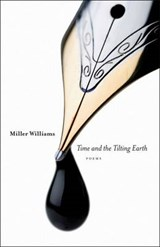 Time and the Tilting Earth | Miller Williams |