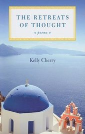 The Retreats of Thought | Kelly Cherry |