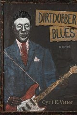 Dirtdobber Blues [With 14 Songs] | Cyril E. Vetter |