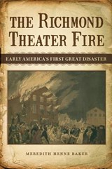 The Richmond Theater Fire | Meredith Henne Baker |