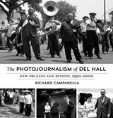The Photojournalism of Del Hall | Richard Campanella |