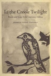 In the Creole Twilight | Joshua Clegg Caffery |