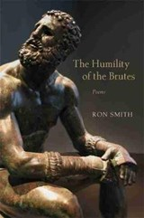 The Humility of the Brutes | Ron Smith |