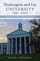 Washington and Lee University, 1930-2000 | Blaine A. Brownell |