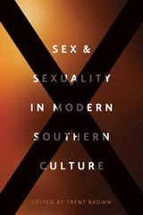 Sex & Sexuality in Modern Southern Culture | Trent Brown |