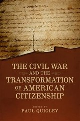 The Civil War and the Transformation of American Citizenship | auteur onbekend |