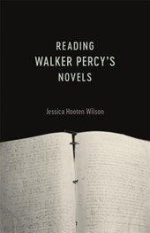 Reading Walker Percy's Novels | Jessica Hooten Wilson |