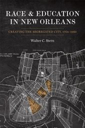 Race & Education in New Orleans | Walter C. Stern |