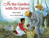 In the Garden with Dr. Carver | Susan Grigsby |