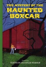 The Mystery of the Haunted Boxcar | WARNER,  Gertrude Chandler |