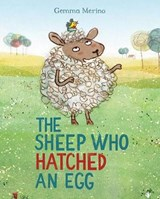 The Sheep Who Hatched an Egg | Gemma Merino |