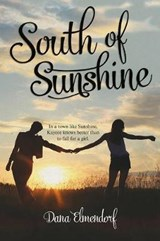 South of Sunshine | Dana Elmendorf |