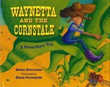 Waynetta and the Cornstalk | Helen Ketteman |