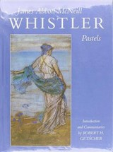 James Abbott McNeill Whistler | James McNeill Whistler & Robert H. Getscher |