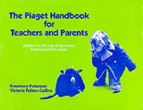 Piaget Handbook for Teachers and Parents | Peterson, Rosemary ; Collins, Victoria F. |