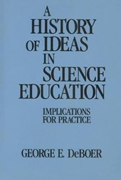 A History of Ideas in Science Education | George E. Doboer |