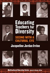 Educating Teachers for Diversity | Jacqueline Jordan Irvine |