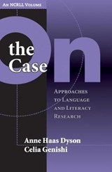 On the Case | Anne Haas Dyson ; C. Genishi |