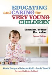 Educating and Caring for Very Young Children | Bergen, Doris; Reid, Rebecca; Torelli, Louis |