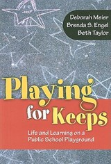 Playing for Keeps | Meier, Deborah ; Engel, Brenda S. ; Taylor, Beth |