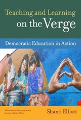 Teaching and Learning on the Verge | Shanti Elliott |