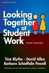 Looking Together at Student Work | Blythe, Tina ; Allen, David ; Powell, Barbara Schieffelin |