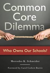 Common Core Dilemma--Who Owns Our Schools? | Mercedes K. Schneider |
