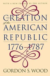 Creation of the American Republic, 1776-1787 | Gordon S. Wood |