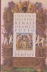 Inventing the Renaissance Putto | Charles Dempsey |