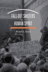 Fall-Out Shelters for the Human Spirit | Michael L. Krenn |