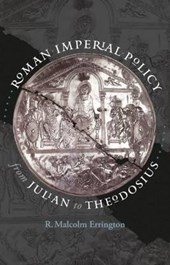 Roman Imperial Policy from Julian to Theodosius