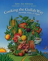Cooking the Gullah Way, Morning, Noon, and Night | Sallie Ann Robinson |