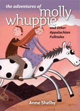 The Adventures of Molly Whuppie and Other Appalachian Folktales | Anne Shelby |
