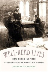 Well-Read Lives | Barbara Sicherman |