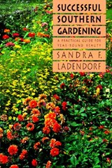 Successful Southern Gardening | Sandra F. Ladendorf |