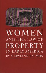 Women and the Law of Property in Early America | Marylynn Salmon |