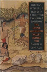 Indians, Settlers, and Slaves in a Frontier Exchange Economy | Usner, Daniel H., Jr. |