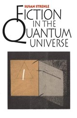 Fiction in the Quantum Universe | Susan Strehle |