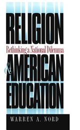 Religion and American Education | Warren A. Nord |