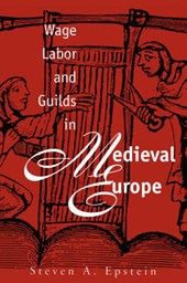 Wage Labor & Guilds in Medieval Europe