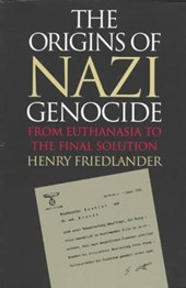 The Origins of Nazi Genocide | Henry Friedlander |