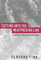 Cutting Into the Meatpacking Line | Deborah Fink |