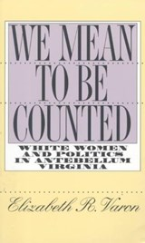 We Mean to Be Counted | Elizabeth R. Varon |