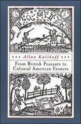 From British Peasants to Colonial American Farmers | Allan Kulikoff |